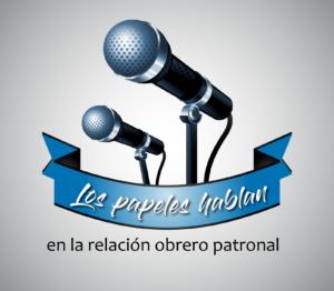 Los «papeles hablan» en la relación obrero patronal (parte II)